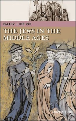 Daily Life of the Jews in the Middle Ages