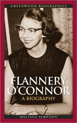 Flannery O'Connor: A Biography (Greenwood Biographies Series)