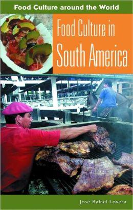 Food Culture In South America