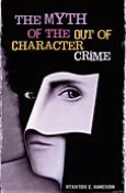 Myth of the Out of Character Crime