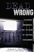 Dead Wrong: Violence, Vengeance, and the Victims of Capital Punishment