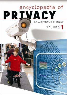 Encyclopedia of Privacy (Volumes 1 and 2)