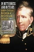 In Bitterness and in Tears: Andrew Jackson's Destruction of the Creeks and Seminoles