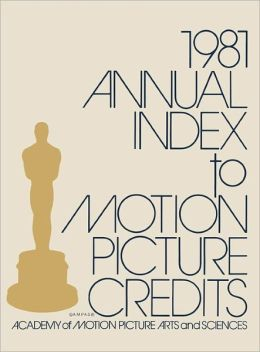 Annual Index to Motion Picture Credits 1981