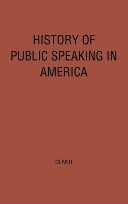 History of Public Speaking in America