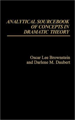 Analytical Sourcebook of Concepts in Dramatic Theory