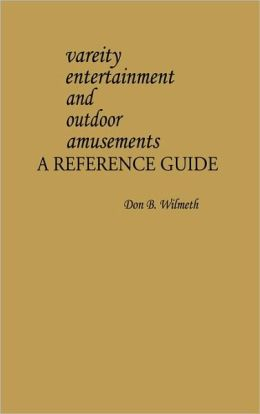 Variety Entertainment and Outdoor Amusements: A Reference Guide