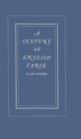 A Century of English Farce