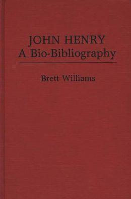 John Henry: A Bio-Bibliography