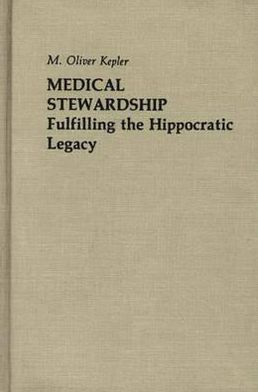Medical Stewardship: Fulfilling the Hippocratic Legacy