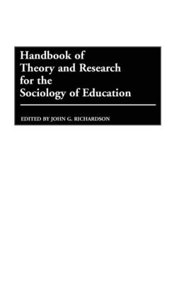 Handbook of Theory and Research for the Sociology of Education