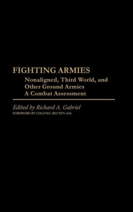 Fighting Armies: Nonaligned, Third World, and Other Ground Armies: A Combat Assessment