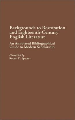 Backgrounds To Restoration And Eighteenth-Century English Literature