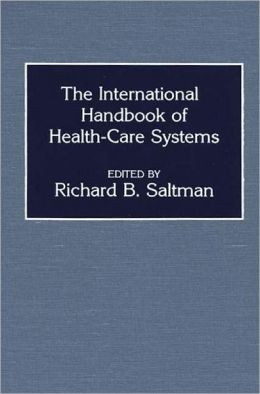 The International Handbook of Health Care Systems