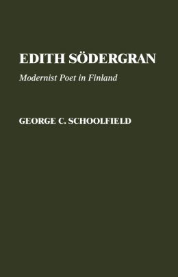 Edith Sodergran: Modernist Poet in Finland