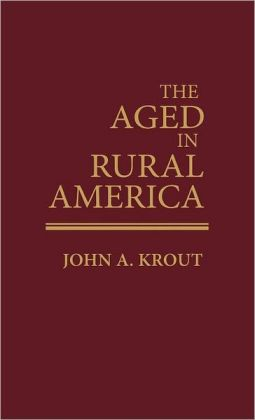 The Aged in Rural America.