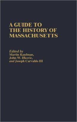 A Guide To The History Of Massachusetts