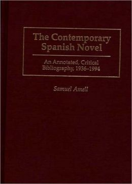 The Contemporary Spanish Novel: An Annotated, Critical Bibliography, 1936-1994
