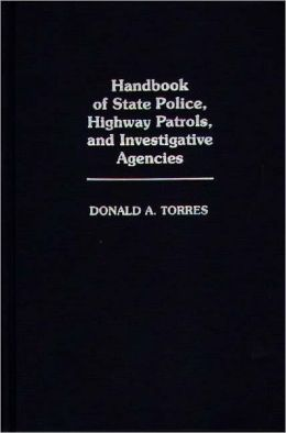 Handbook Of State Police, Highway Patrols, And Investigative Agencies