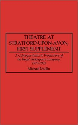 Theatre At Stratford-Upon-Avon, First Supplement