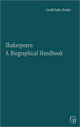 Shakespeare: A Biographical Handbook