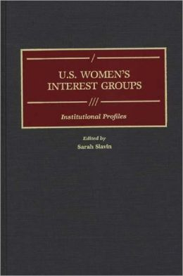 U.S. Women's Interest Groups: Institutional Profiles