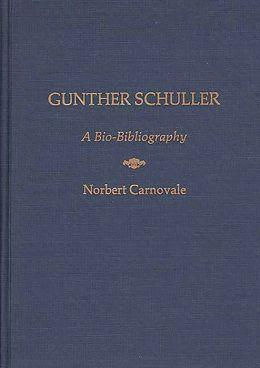 Gunther Schuller: A Bio-Bibliography