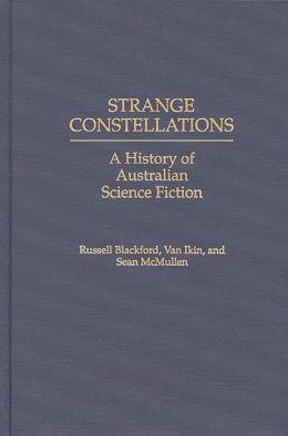 Strange Constellations: A History of Australian Science Fiction