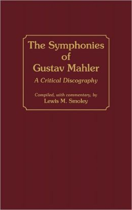 The Symphonies Of Gustav Mahler