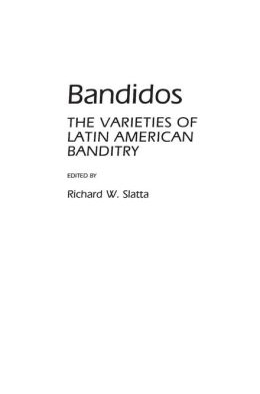 Bandidos: The Varieties of Latin American Banditry