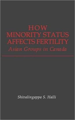 How Minority Status Affects Fertility: Asian Groups in Canada