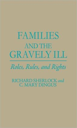Families and the Gravely Ill: Roles, Rules, and Rights