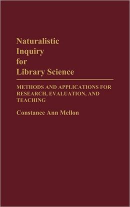 Naturalistic Inquiry For Library Science