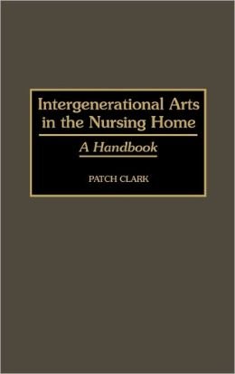 Intergenerational Arts In The Nursing Home