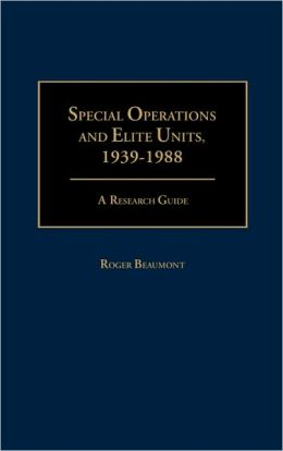 Special Operations And Elite Units, 1939-1988