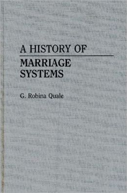 A History Of Marriage Systems