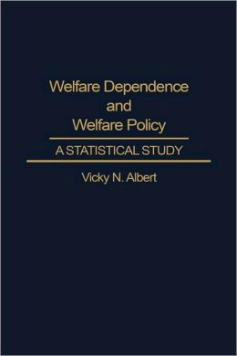 Welfare Dependence And Welfare Policy