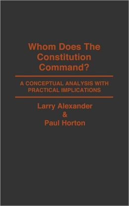 Whom Does The Constitution Command?
