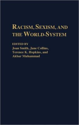 Racism, Sexism, and the World-System