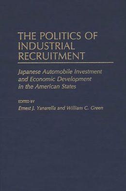 The Politics Of Industrial Recruitment