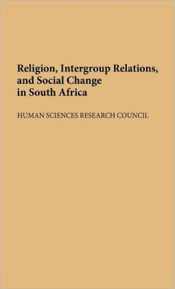 Religion, Intergroup Relations, and Social Change in South Africa