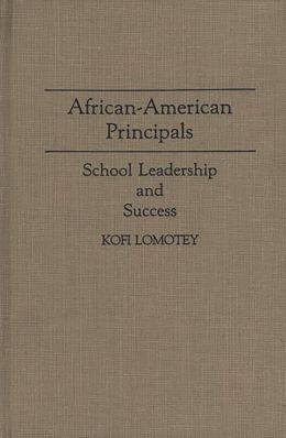 African-American Principals: School Leadership and Success