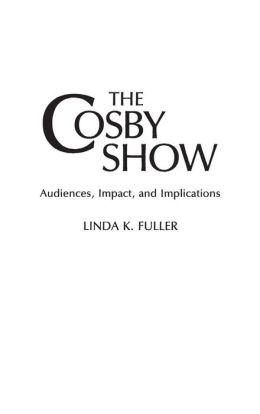 The Cosby Show: Audiences, Impact, and Implications