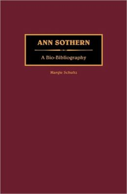 Ann Sothern: A Bio-Bibliography