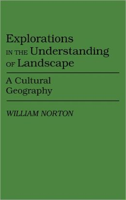 Explorations In The Understanding Of Landscape