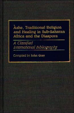 Ashe, Traditional Religion And Healing In Sub-Saharan Africa And The Diaspora