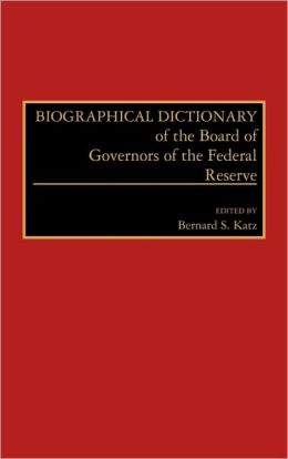Biographical Dictionary of the Board of Governors of the Federal Reserve