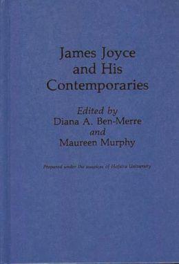 James Joyce and His Contemporaries
