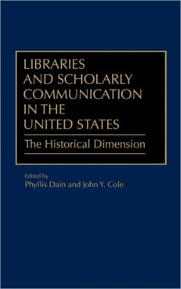 Libraries And Scholarly Communication In The United States