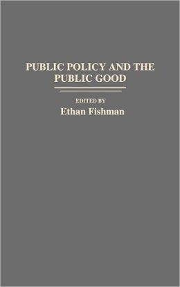 Public Policy and the Public Good